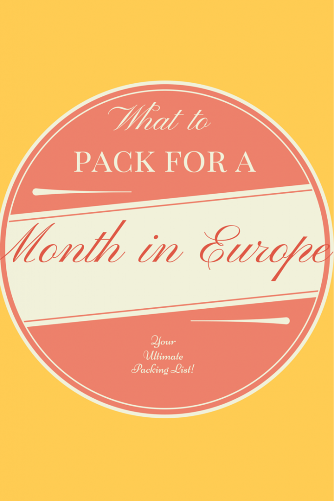 What to pack for a month in Europe -- a complete packing list.