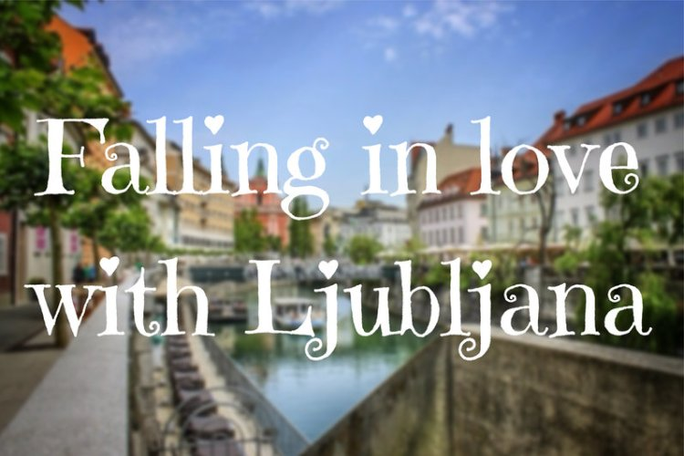 Falling in love with Ljubljana