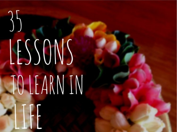 35 lessons to learn in life