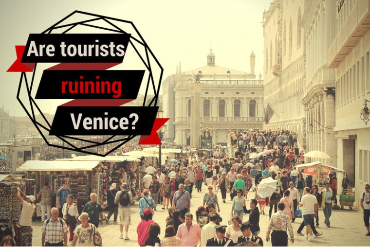 Asking the question are tourists ruining Venice?