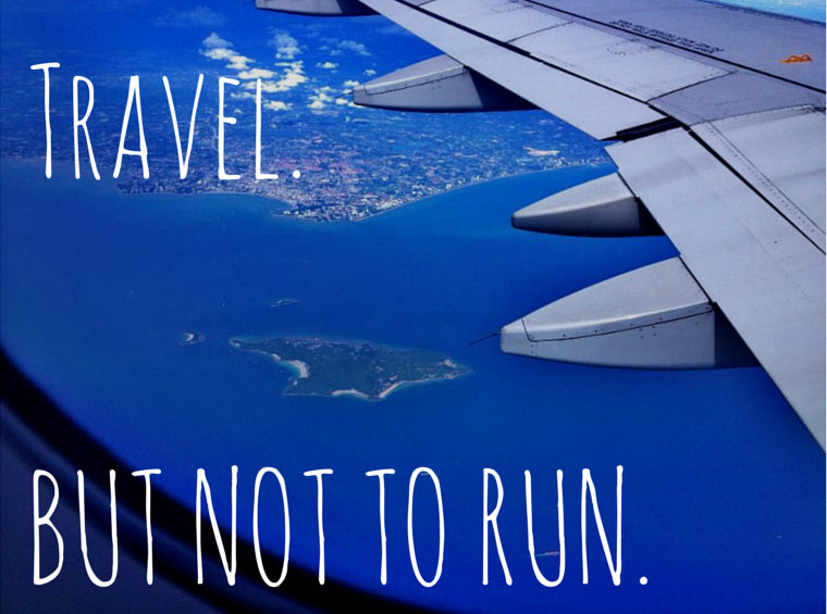 Travel but don't run