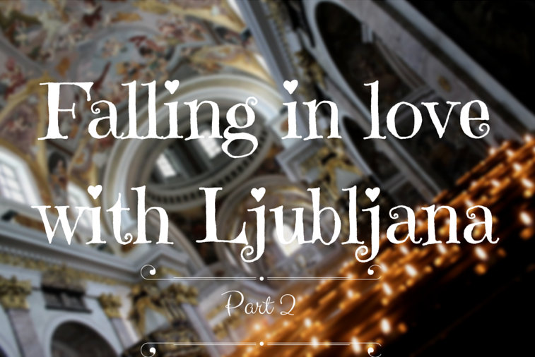 Falling in love with Ljubljana 2