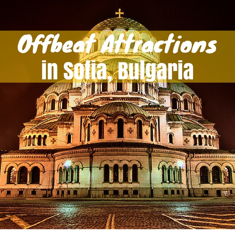 Offbeat Attractions in Sofia, Bulgaria