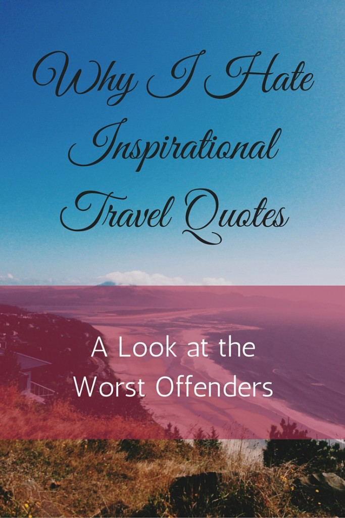 A look at the best -- and worst -- inspirational travel quotes. Which is your favorite?