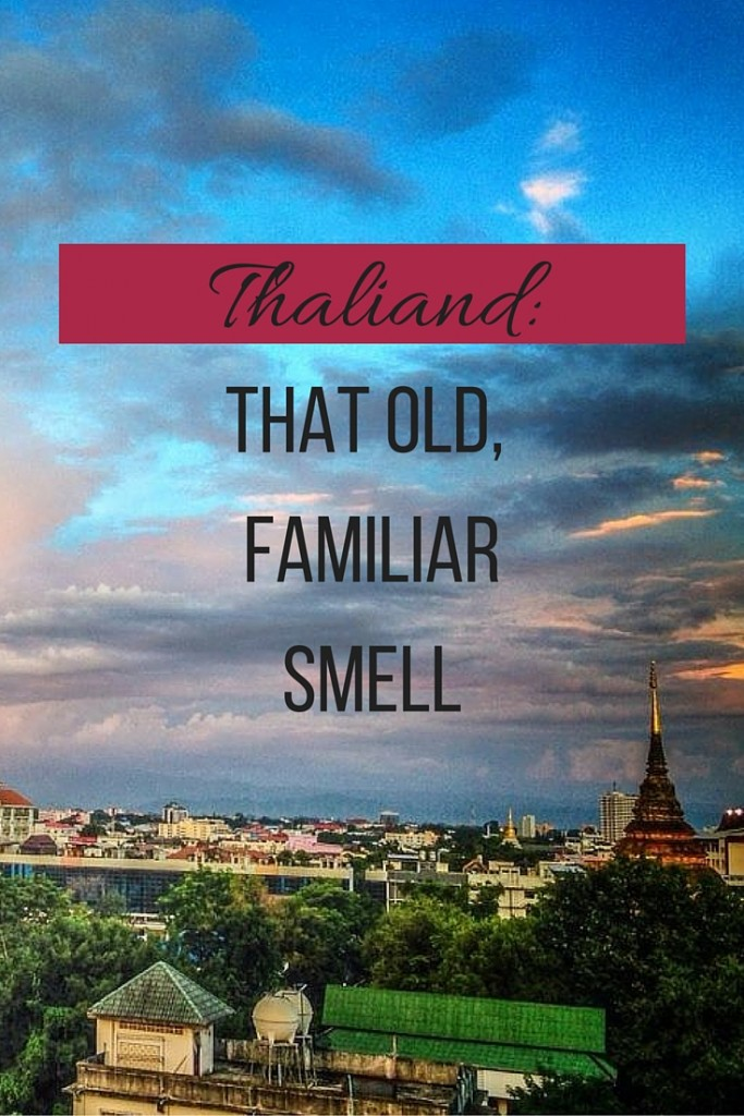Have you noticed that Thailand has a distinct smell? Thoughts on the scent and returning to what was once home.