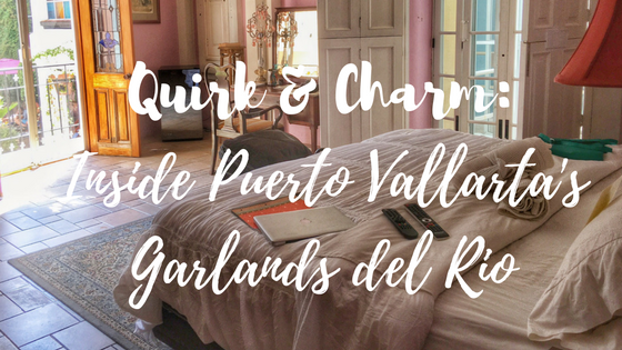 A review of Puerto Vallarta's Garlands del Rio.