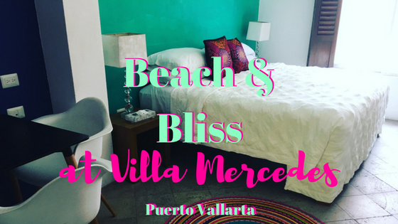 Wallet-friendly, charming and in a prime location -- a look at Villa Mercedes in Puerto Vallarta, hotel review
